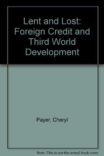 9780862329525: Lent and Lost: Foreign Credit and Third World Development