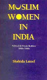 9780862329549: Muslim Women in India: Political and Private Realities 1890s-1980s