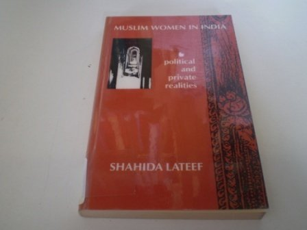 9780862329556: Muslim Women in India: Political and Private Realities 1890s-1980s