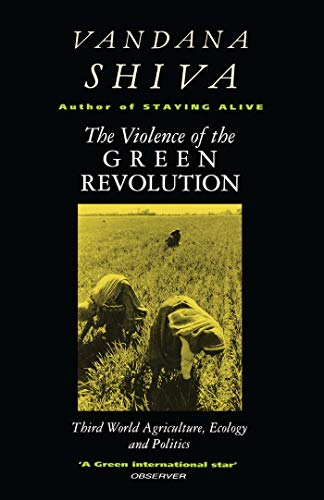 9780862329648: The Violence of the Green Revolution: Third World Agriculture, Ecology and Politics