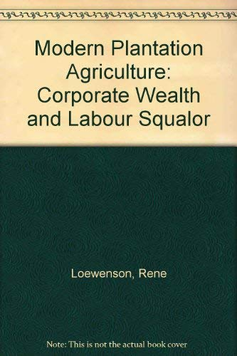 9780862329969: Modern Plantation Agriculture: Corporate Wealth and Labour Squalor