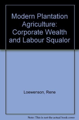 9780862329976: Modern Plantation Agriculture: Corporate Wealth and Labour Squalor