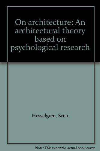 On architecture: An architectural theory based on psychological research (9780862380946) by Hesselgren, Sven
