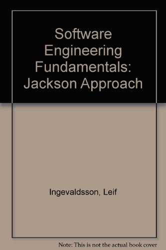 Software Engineering Fundamentals: The Jackson Approach: Ingevaldsson, Leif