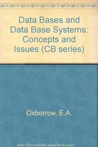 Databases and Database Systems: Oxborrow, E A
