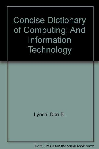Concise Dictionary of Computing and Information Technology.