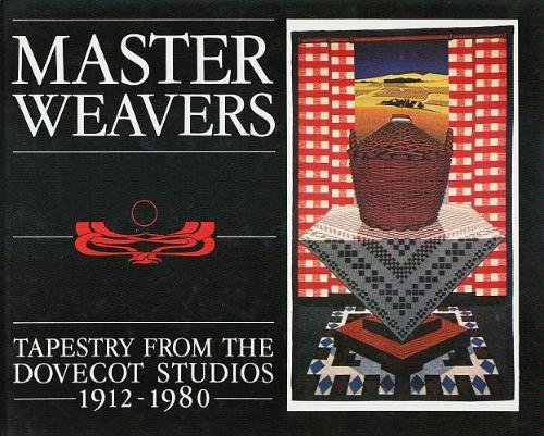 9780862410018: Master Weavers: Tapestry from the Dovecot Studios, 1912-1980
