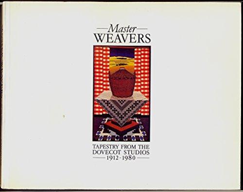 9780862410025: Master weavers: Tapestry from the Dovecot Studios, 1912-1980 : an Edinburgh International Festival exhibition