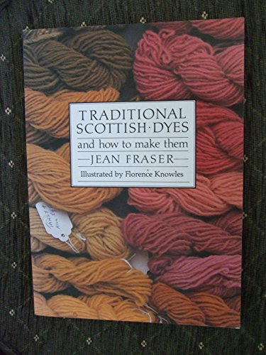9780862410360: Traditional Scottish Dyes: And How to Make Them