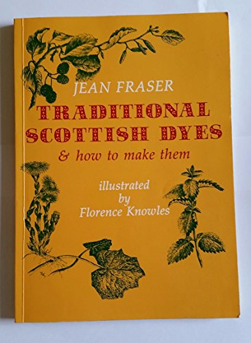 9780862411084: Traditional Scottish Dyes and How to Make Them