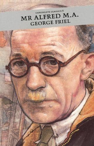 Mr Alfred M.a. (Canongate Classic): Friel, George
