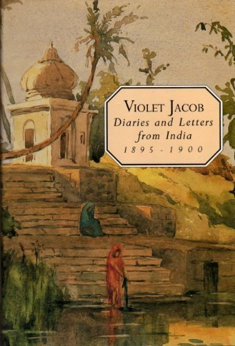 Violet Jacobs: Diaries and Letters from India, 1895-1900 (0862412242) by Anderson, Carol