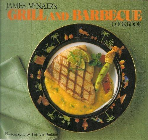 James McNair's Grill and Barbecue Cookbook: McNair, James K.