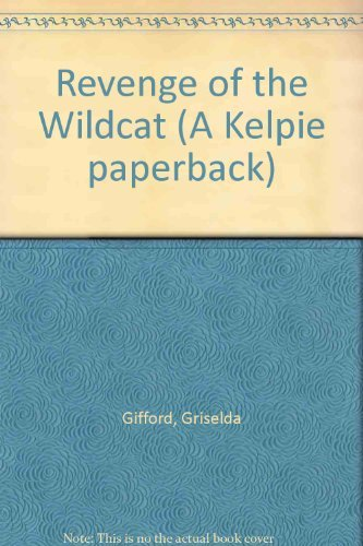 Revenge of the Wildcat (A Kelpie paperback) (0862413346) by Gifford, Griselda