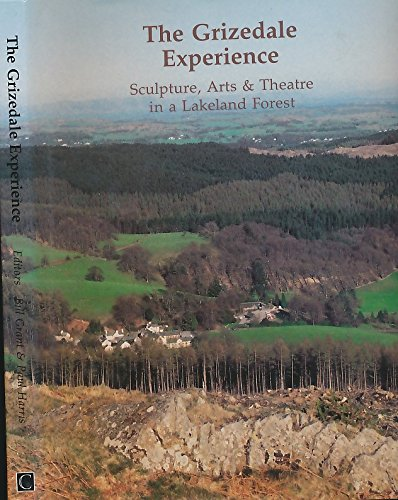 9780862413491: Grizedale Experience: Sculpture, Arts and Theatre in a Lakeland Forest