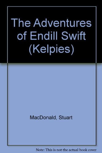 9780862413521: The Adventures of Endill Swift (Kelpies)