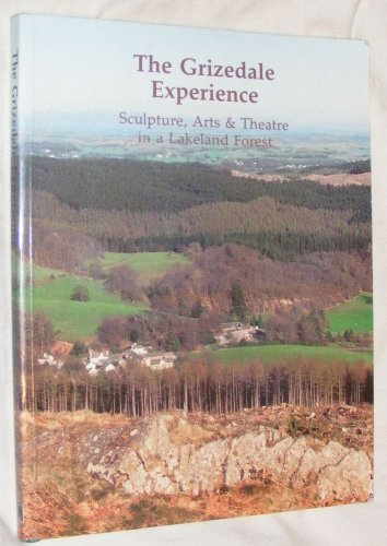 9780862413545: Grizedale Experience: Sculpture, Arts and Theatre in a Lakeland Forest