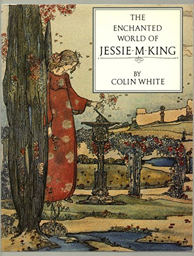 The Enchanted World of Jessie M. King: White, Colin &