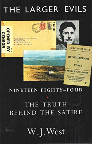 9780862413828: The Larger Evils: Nineteen Eighty-Four the Truth Behind the Satire