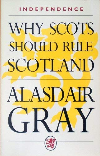 9780862413910: Why Scots Should Rule Scotland