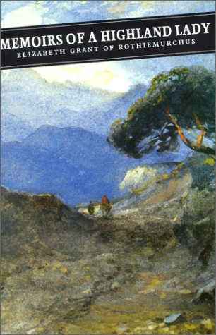 9780862413965: Memoirs Of A Highland Lady: v. 1 & 2 (Canongate Classics)