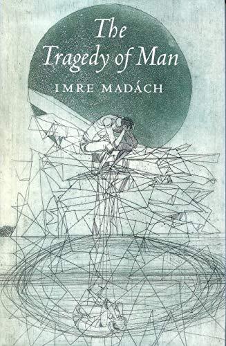 The Tragedy of Man: Imre Madach