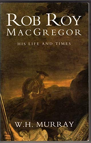 Rob Roy MacGregor His Life and Times: W.H. Murray