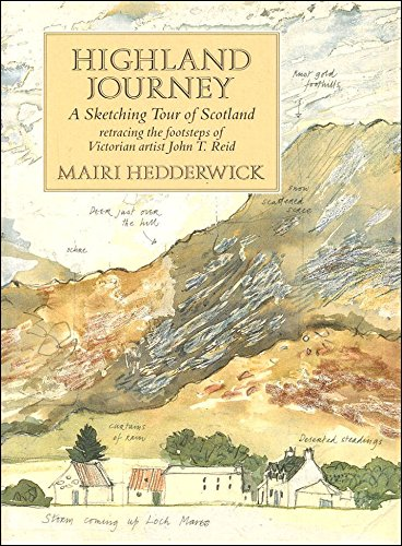 9780862414504: Highland Journey: A Sketching Tour of Scotland Retracing the Steps of Victorian Artist J. T. Reid