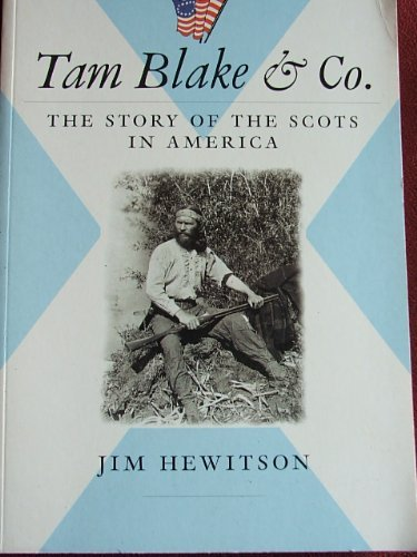 Tam Blake and Co.: Scots in America,: Hewitson, Jim
