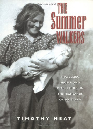 The Summer Walkers: Travelling People and Pearl-Fishers in the Highlands of Scotland