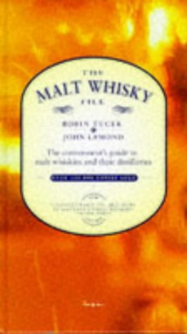 The Malt Whisky File: The connoisseurs guide to malt whiskies and their distilleries