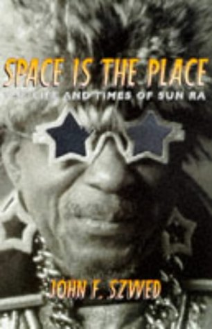 9780862417222: Space is the Place: The Life and Times of Sun Ra