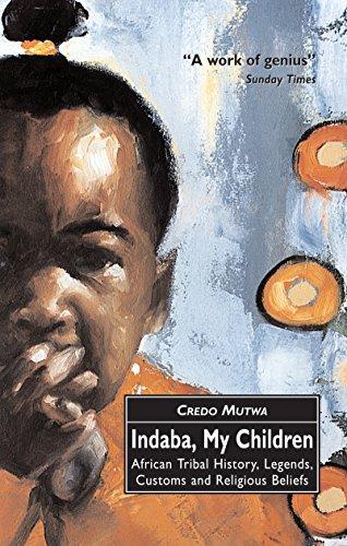Indaba, My Children: African Tribal History, Legends,: Mutwa, Vusamazulu Credo