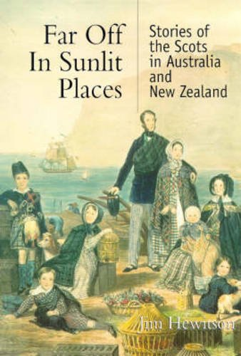 Far Off in Sunlit Places: Scots in: Hewitson, Jim