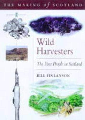 9780862417796: Wild Harvesters: The First People in Scotland (Women and World Development Series) (Scotland's first settlers)
