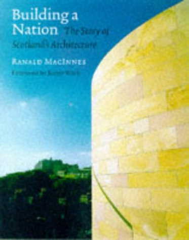 9780862418304: Building a Nation: The Story of Scotland's Architecture
