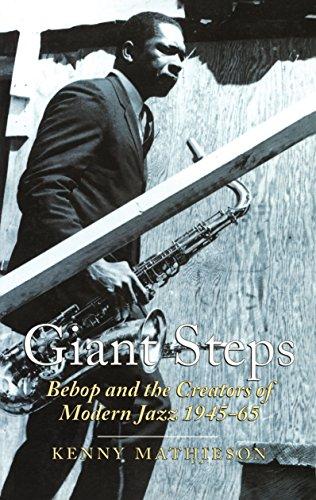 9780862418595: Giant Steps: Bebop and the Creators of Modern Jazz, 1945-65: Story of Bebop (Scene)