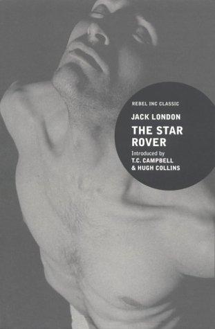 "The Star Rover (""Rebel Inc."" Classics): London, Jack"