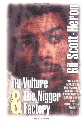 The Vulture and the Nigger Factory: Scott-Heron, Gil