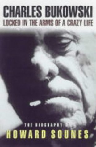 "9780862419066: Charles Bukowski: Locked in the Arms of a Crazy Life (""Rebel Inc"")"