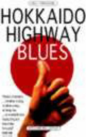 9780862419967: Hokkaido Highway Blues: Hitchhiking Japan
