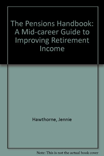 The Pensions Handbook: A Mid-career Guide to Improving Retirement Income (0862421241) by Hawthorne, Jennie; Ward, Sue; Age Concern England