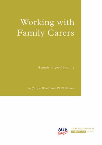 Working with Family Carers: A Handbook for Care Professionals (Care Professional Handbook): Jacqui ...