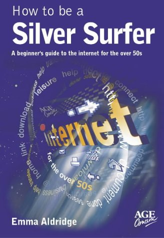 9780862423360: How to be a Silver Surfer: A Beginner's Guide to the Internet for the Over 50s
