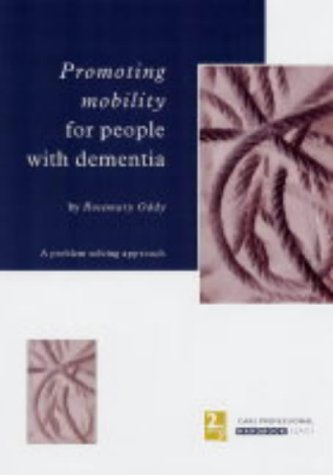 Promoting Mobility: Dementia: Oddy, Rosemary