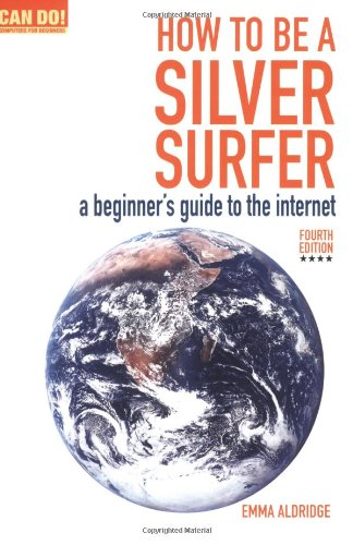 9780862424381: How To Be A Silver Surfer: A Beginner's Guide to the Internet (Can Do! Computing for Beginners)