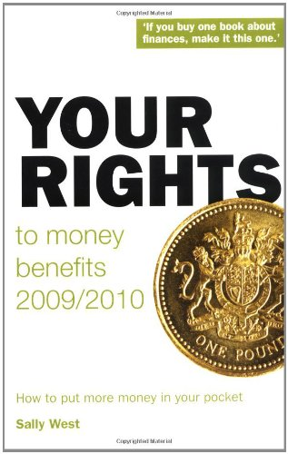 Your Rights to Money Benefits 2009/10: How: Sally West