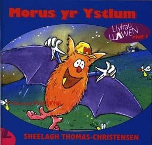 Cyfres Llyfrau Llawen:1. Morus yr Ystlum: Sheelagh Thomas-Christensen