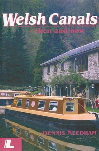 Welsh Canals: Then and Now (0862434211) by Dennis Needham