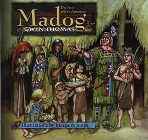 9780862437664: Madog, the First White American